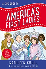 A Kids' Guide to America's First Ladies (Kids' Guide to American History Book 1) Kindle Edition