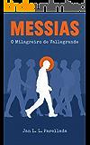 Messias: O Milagreiro de Vallegrande