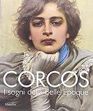 Corcos. I sogni della Belle Époque. Catalogo della mostra (Padova, 6 settembre-14 dicembre 2014). Ediz. illustrata