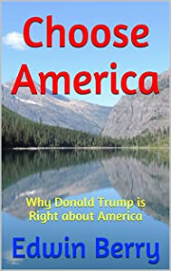 Choose America: Why Donald Trump is Right about America
