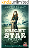Bright Star Falling: The time travel saga goes into the West... (Touchstone Season 2)