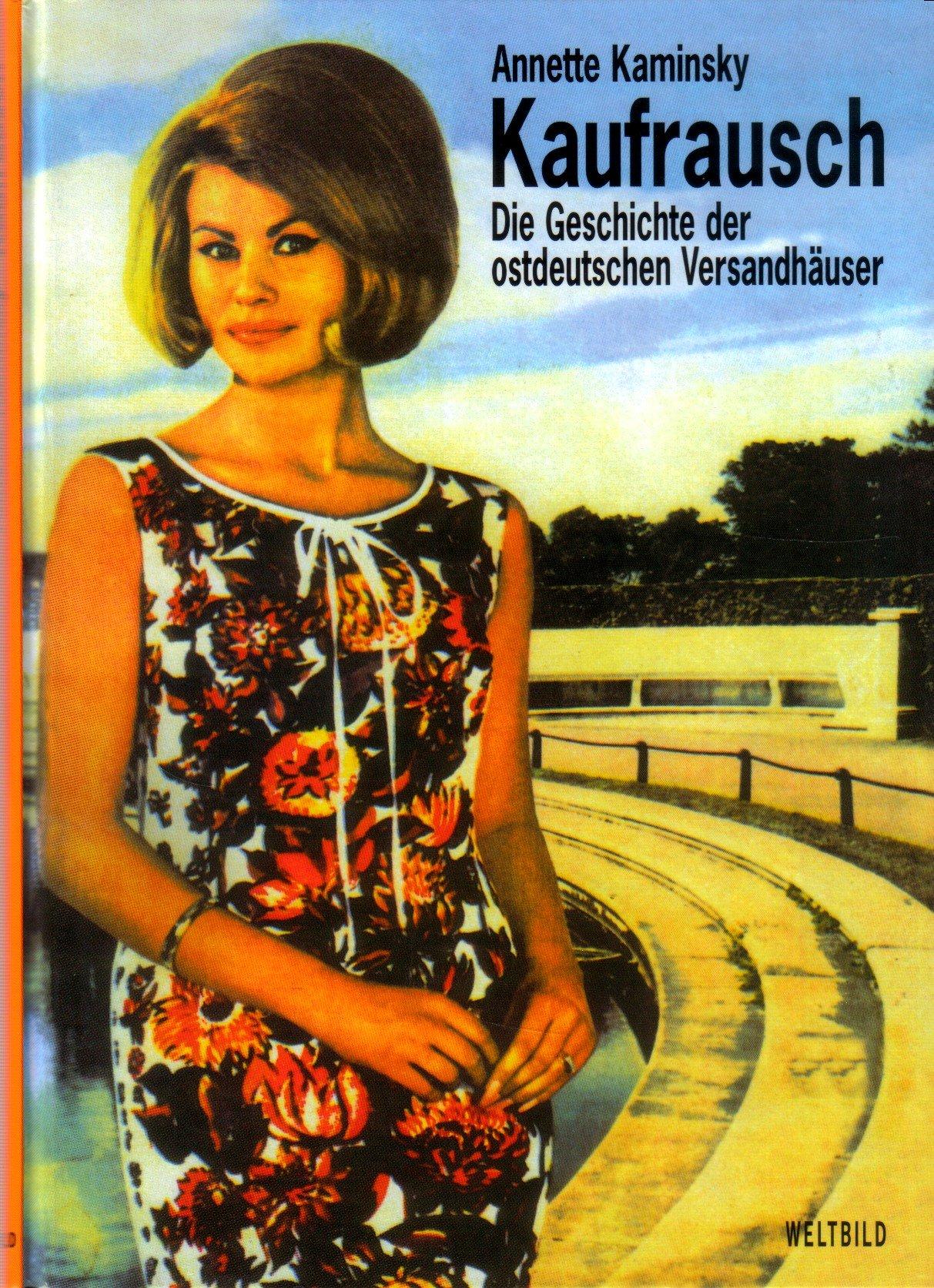 Kaufrausch. Die Geschichte der ostdeutschen Versandhäuser.: Amazon ...