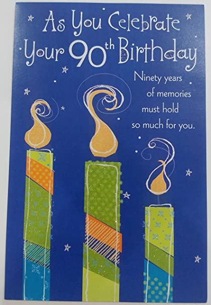 Image Unavailable Not Available For Color As You Celebrate Your 90th Birthday Greeting