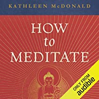 How to Meditate: A Practical Guide, Second Edition