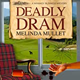 Deadly Dram: A Whisky Business Mystery