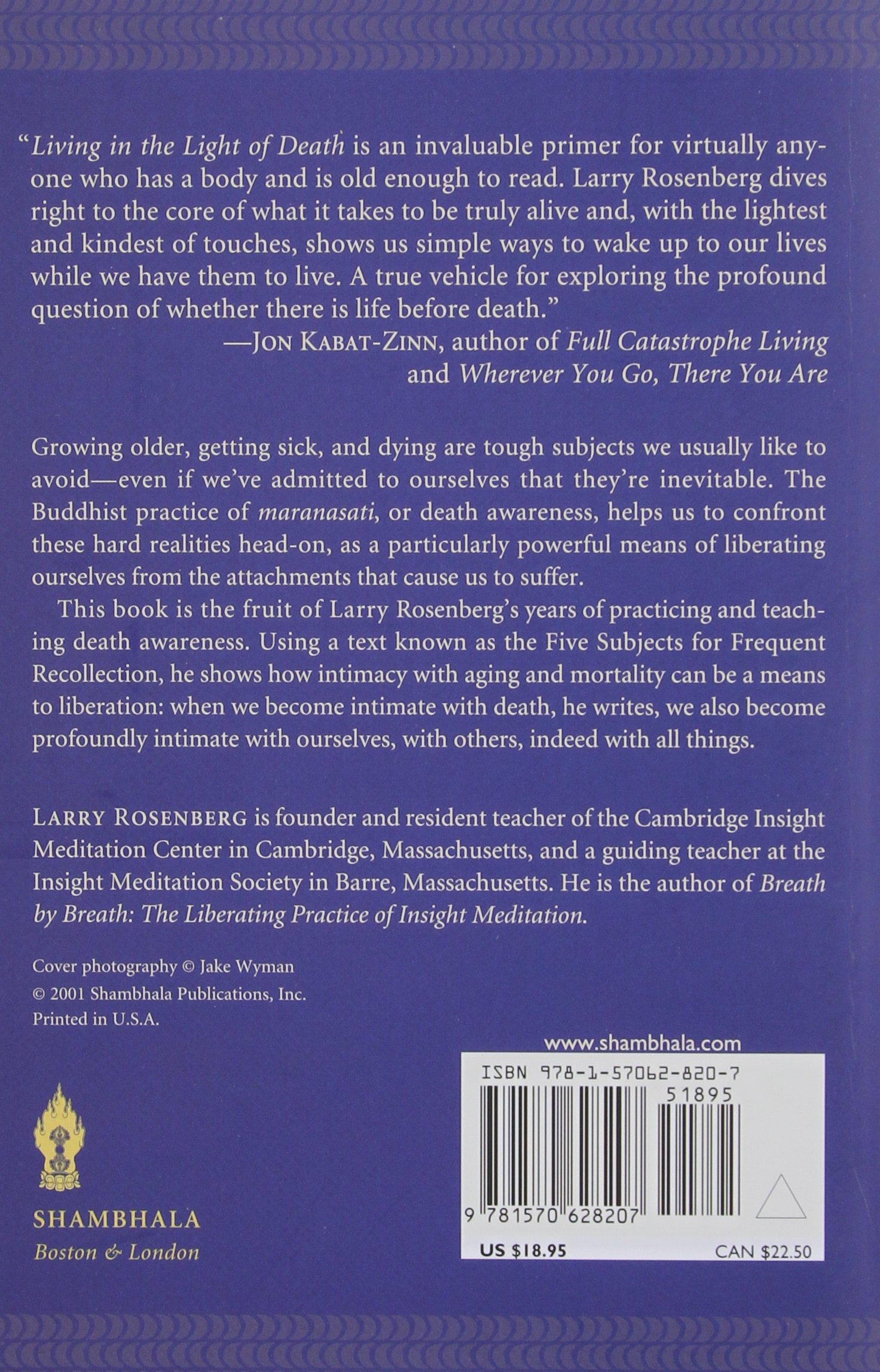 Living in the light of death on the art of being truly alive larry living in the light of death on the art of being truly alive larry rosenberg 9781570628207 books amazon fandeluxe Choice Image