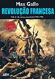 Revolução Francesa: às armas, cidadãos! (1793-1799) - Voume 2