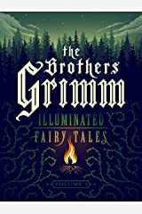The Brothers Grimm: Illuminated Fairy Tales, Vol. 1 [Kindle in Motion] Kindle Edition