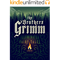 The Brothers Grimm: Illuminated Fairy Tales, Vol. 1 [Kindle in Motion]