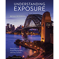 Understanding Exposure, Fourth Edition: How to Shoot Great Photographs with Any Camera book cover