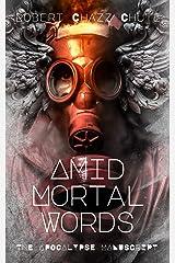 Amid Mortal Words: The Apocalypse Manuscript Kindle Edition