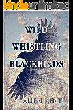 Wild Whistling Blackbirds