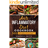 Anti Inflammatory Diet Cookbook : 365 Healthy Recipes to Eliminate Inflammation, Prevent Diseases and Cure Your Body.