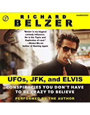 UFOs, JFK, and Elvis: Conspiracies You Don't Have to Be Crazy to Believe