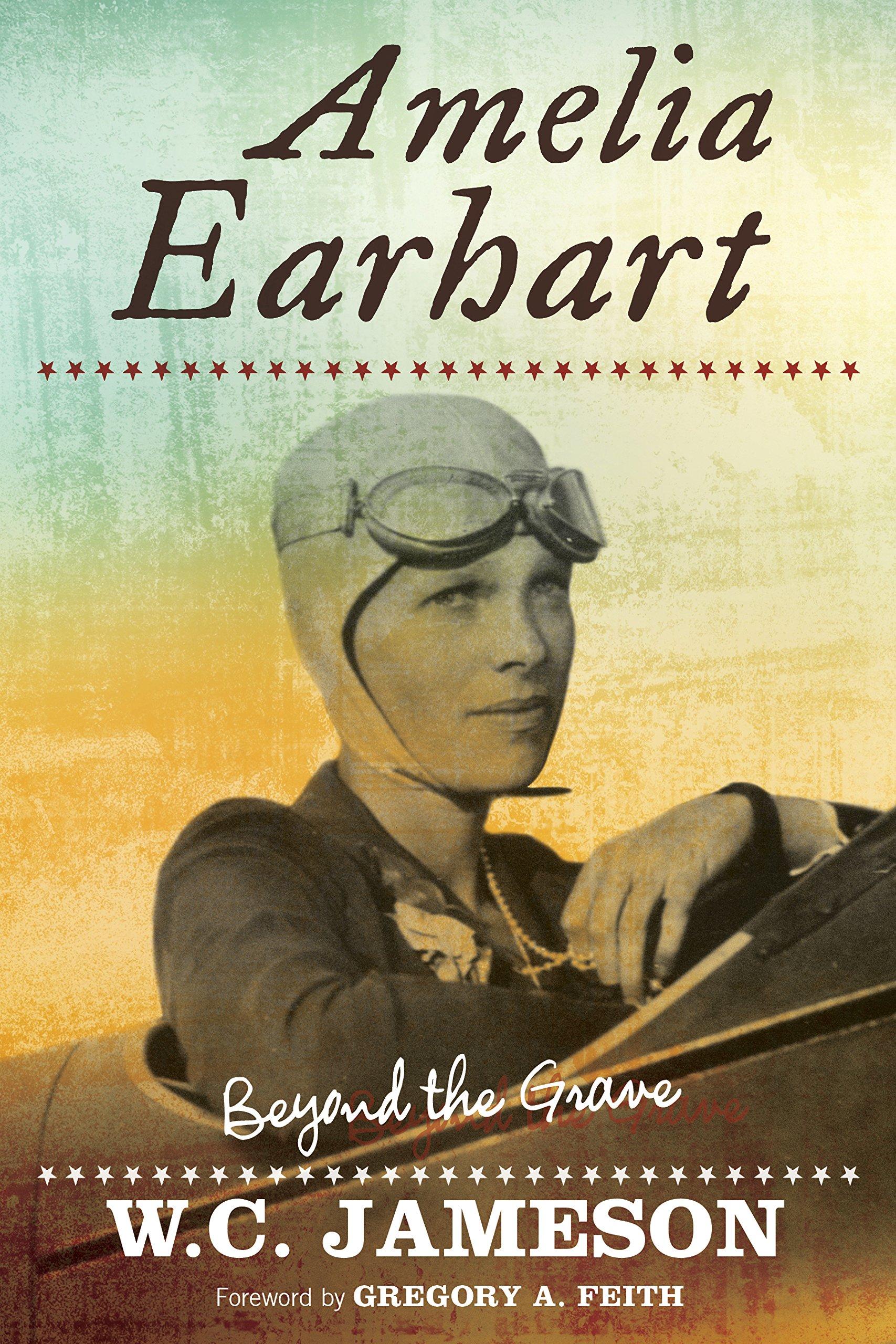 91an9Dda9KL - Amelia Earhart: Beyond the Grave