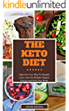 The Keto Diet: High-Fat Your Way To Weight Loss, Lose the Weight, Regain Energy and Heal Your Body: The Ketogenic Diet for Beginners