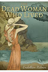 The Dead Woman Who Lived Kindle Edition