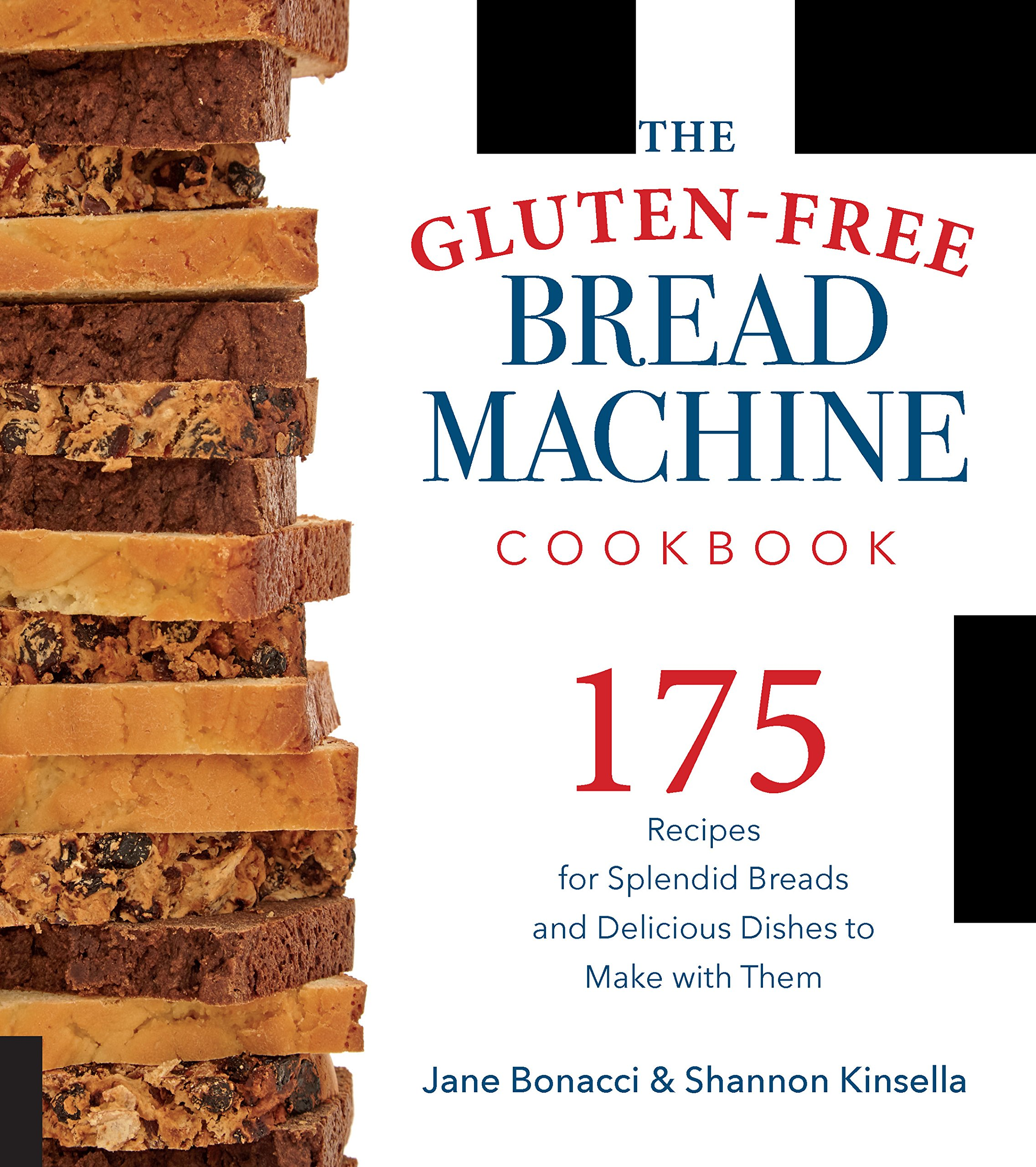 The Gluten-Free Bread Machine Cookbook: 175 Recipes for Splendid Breads and Delicious Dishes to Make with Them Paperback – December 15, 2016 Jane Bonacci Shannon Kinsella Harvard Common Press 1558327967