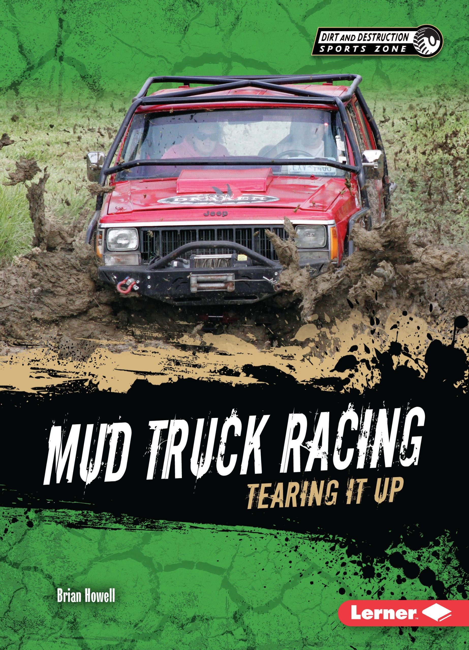 Mud Truck Racing: Tearing It Up (Dirt and Destruction Sports Zone)