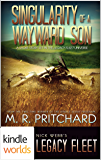 Legacy Fleet: Singularity of a Wayward Son (Kindle Worlds Short Story)