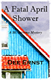 A Fatal April Shower: A Mt. Abrams Mystery (The Mt. Abrams Mysteries Book 6)