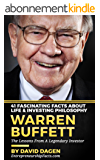 Warren Buffett - 41 Fascinating Facts about Life & Investing Philosophy: The Lessons From A Legendary Investor (English Edition)
