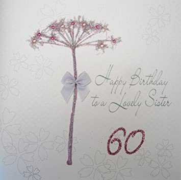 WHITE COTTON CARDS Happy Lovely Sister 60 Handmade 60th Birthday Card Dandelion