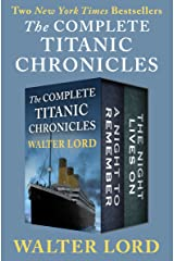 The Complete Titanic Chronicles: A Night to Remember and The Night Lives On (The Titanic Chronicles) Kindle Edition