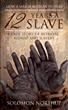 12 Years a Slave: True story of an African-American who was kidnapped in New York and sold into slavery