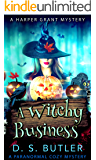 A Witchy Business (Harper Grant Mystery Series Book 1)
