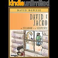 David e Jacko: O Zelador e a Serpente (South American Portuguese Edition)