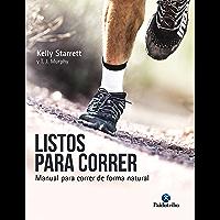 Listos para correr: Manual para correr de forma natural (Deportes)