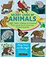 The Secret Lives of Animals: 1,001 Tidbits, Oddities, and Amazing Facts about North America's Coolest Animals