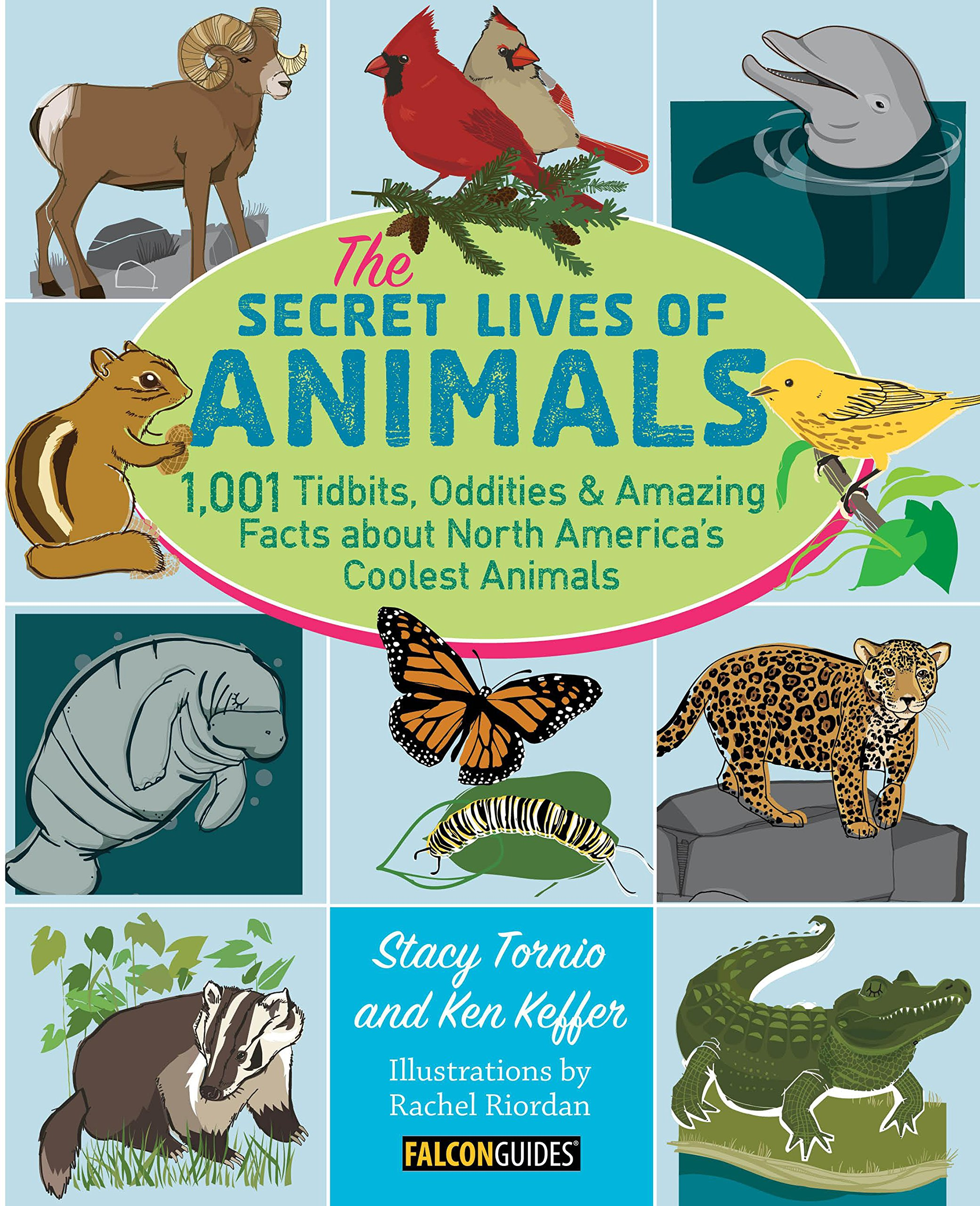 The Secret Lives of Animals: 1, 001 Tidbits, Oddities, and Amazing ...