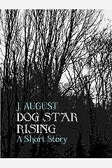 Dog Star Rising (Saint Ann Continuum)