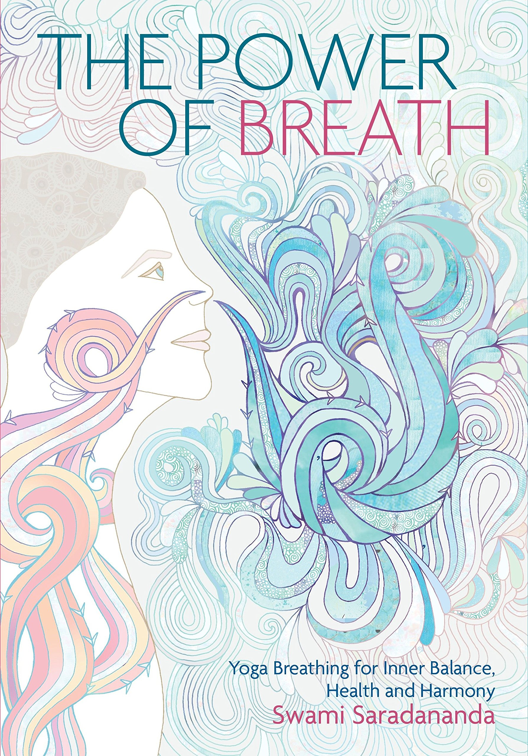 Download The Power of Breath: The Art of Breathing Well for Harmony, Happiness and Health ebook
