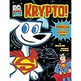 Krypto: The Origin of Superman's Dog (DC Super-Pets Origin Stories)