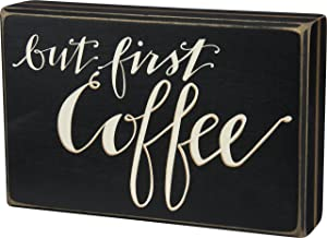Primitives by Kathy But First Coffee Box Sign