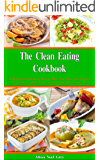 The Clean Eating Cookbook: 101 Amazing Whole Food Salad, Soup, Casserole, Slow Cooker and Skillet Recipes Inspired by The Mediterranean Diet (Free Gift) (Healthy Eating Weight Loss Diets)
