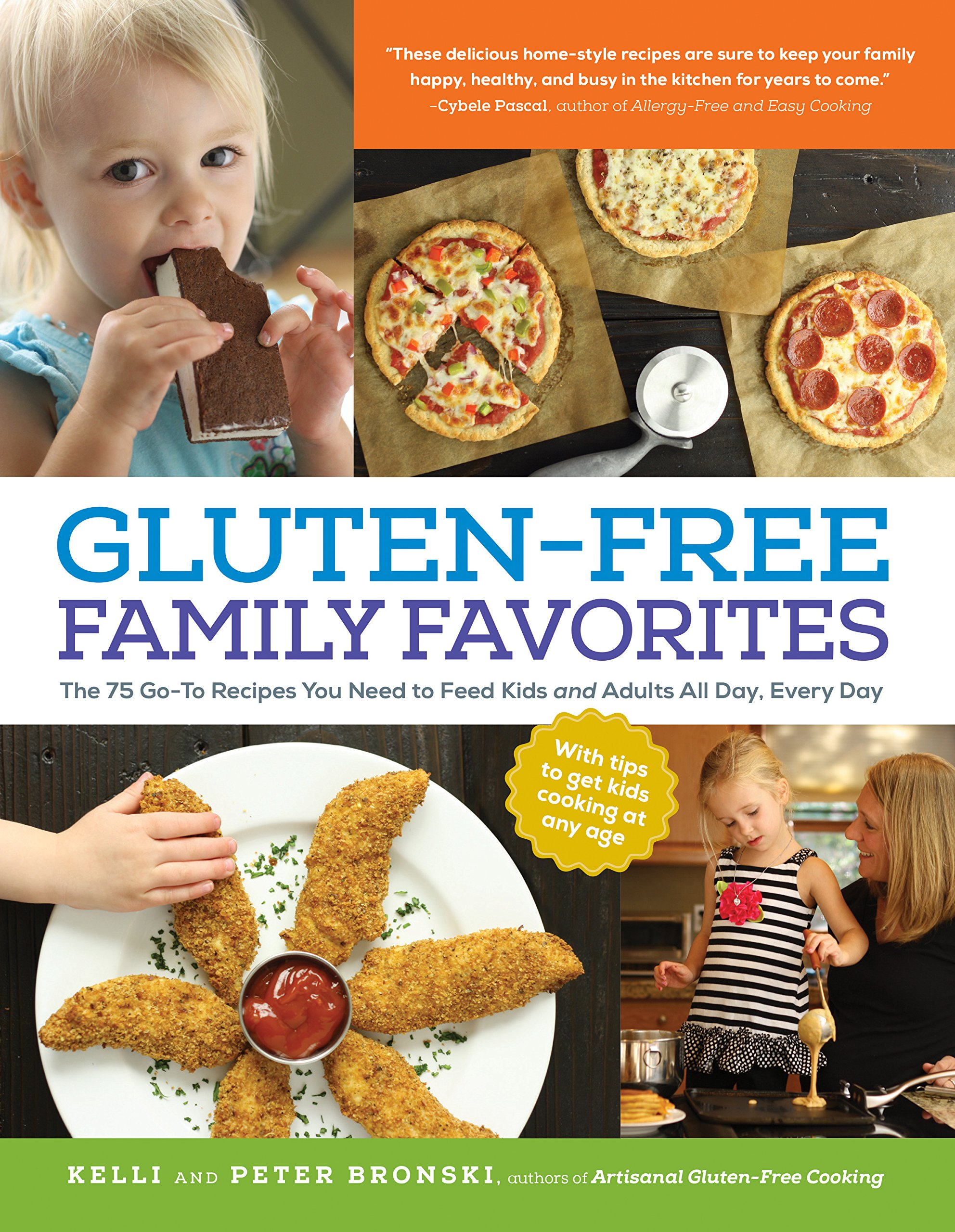 Every Day 75 Go-To Recipes to Feed Kids and Adults All Day Gluten-Free Family Favorites
