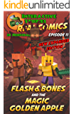 Amazing Minecraft Comics: Flash and Bones and the Magic Golden Apple: The Greatest Minecraft Comics for Kids (Real Comics in Minecraft - Flash and Bones Book 11)