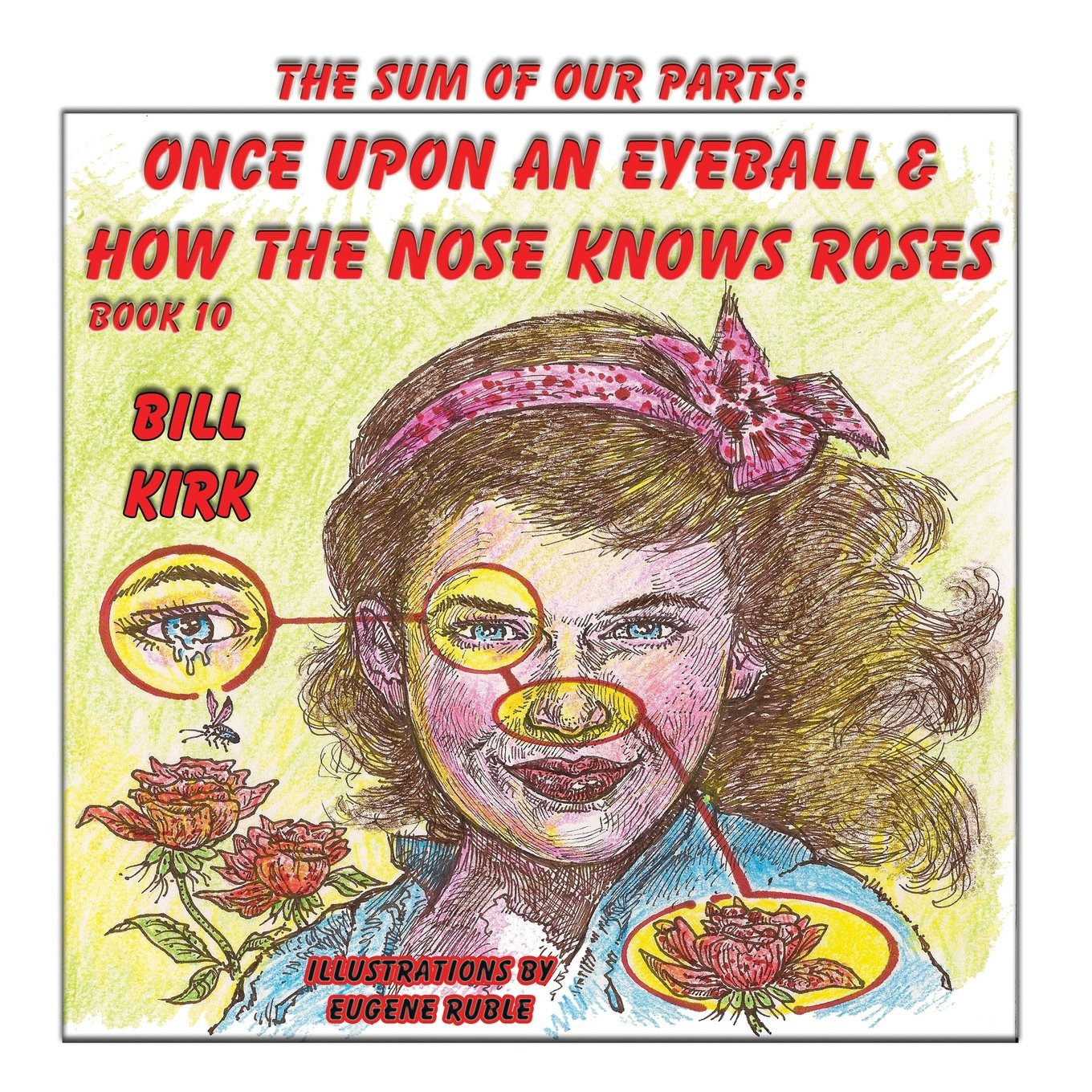 Once Upon an Eyeball and How the Nose Knows Roses (The Sum of Our Parts ) PDF