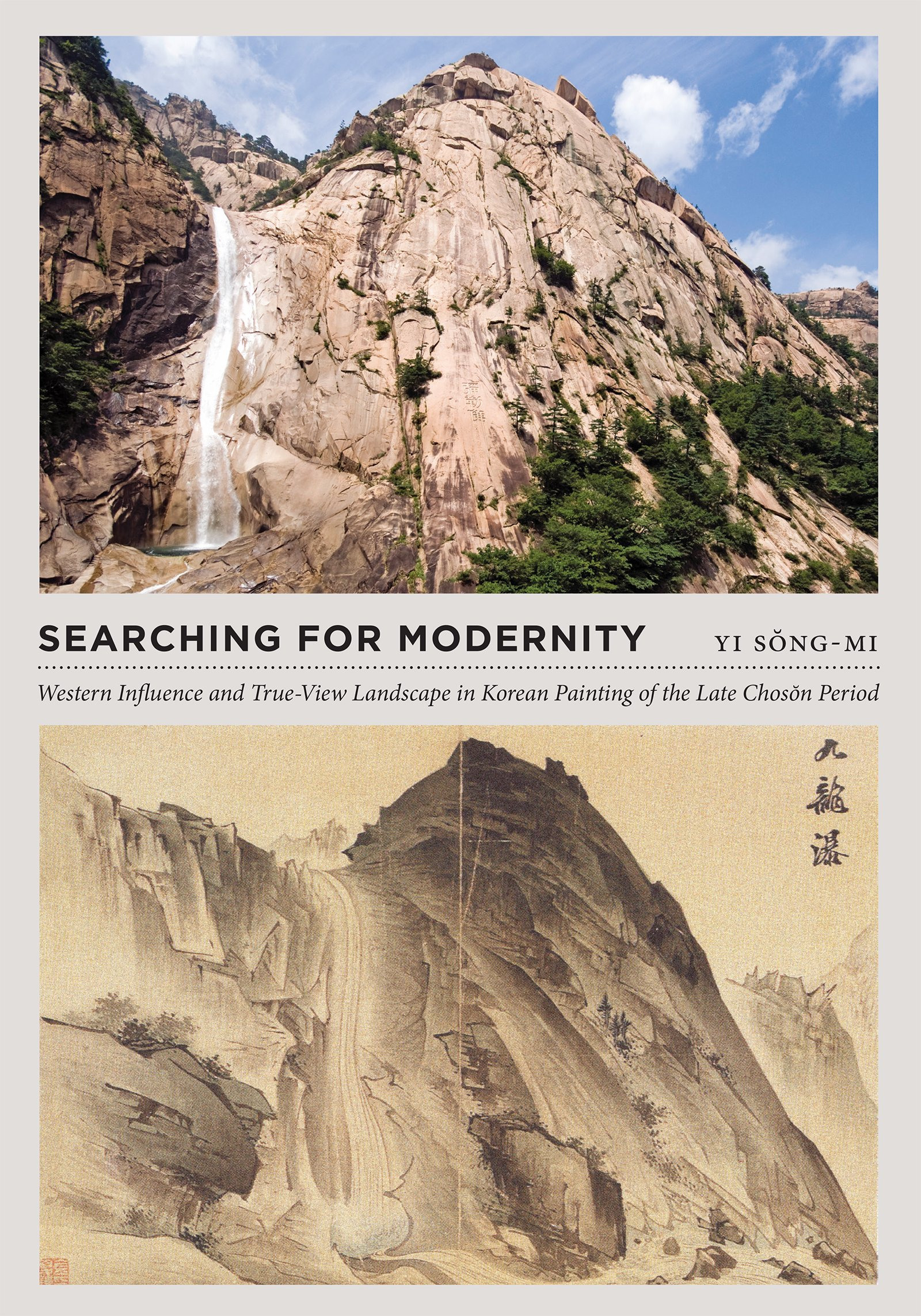 Searching for Modernity: Western Influence and True-View Landscape in Korean Painting of the Late Choson Period (Franklin D. Murphy Lecture)