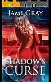 Shadow's Curse: Kyn Kronicles Book 4