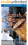 Amish Drummer Boy: A Christmas Journey of the Heart (Amish Christmas Tales Book 2)