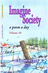 IMAGINE SOCIETY: A POEM A DAY - Volume 10 (Jean Mercier's A Poem A Day) Kindle Edition