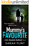 Mummy's Favourite: Top 10 bestselling serial killer thriller (DC Charlotte Stafford Series)