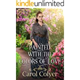Painted with the Colors of Love: A Historical Western Romance Book
