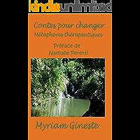 Contes pour changer: Métaphores thérapeutiques (French Edition)
