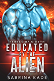 Educated by the Alien: A Sci-Fi Alien Romance Prequel Novella (Rebels of Sidyth Book 0)